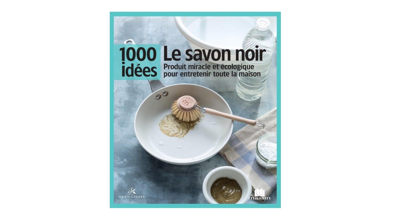 """Book : 1000 idées """"Le savon noir"""" (in French)Livre : 1000 idées """"Le savon noir"""""""